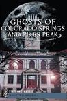Ghosts of Colorado Springs and Pikes Peak