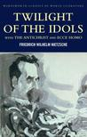 Twilight of the Idols/The Antichrist/Ecce Homo