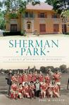 Sherman Park by Paul H. Geenen