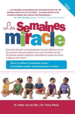 Les Semaines Miracle: Les Semaines Les Plus Importantes de La Premiere Annee de Votre Bebe por Frans X. Plooij, J. Jutte, S. Sonderegger, G. Kidder