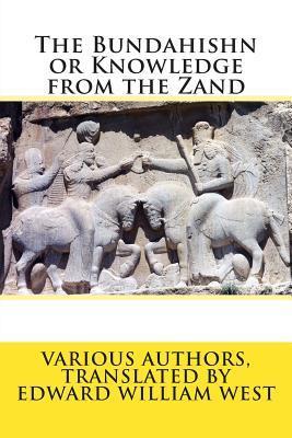 The Bundahishn or Knowledge from the Zand