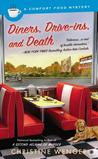 Diners, Drive-Ins, and Death (A Comfort Food Mystery, #3)