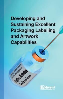 Developing and Sustaining Excellent Packaging Labelling and Artwork Capabilities