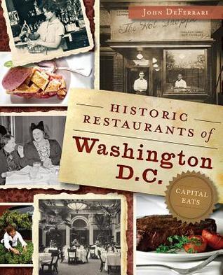Historic Restaurants of Washington, D.C.:: Capital Eats