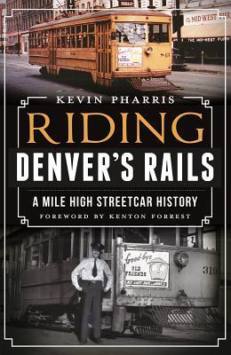 Riding Denver's Rails by Kevin Pharris