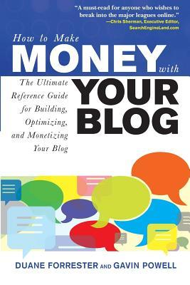 How to Make Money with Your Blog by Duane Forrester
