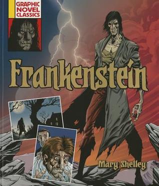 Graphic Novel Classics: Frankenstein