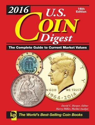 2016 U.S. Coin Digest: The Complete Guide to Current Market Values