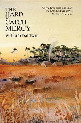 Hard to Catch Mercy by William P. Baldwin III