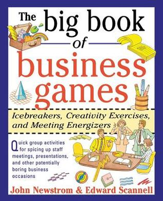 The Big Book of Business Games by John W. Newstrom