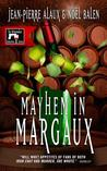 Mayhem in Margaux