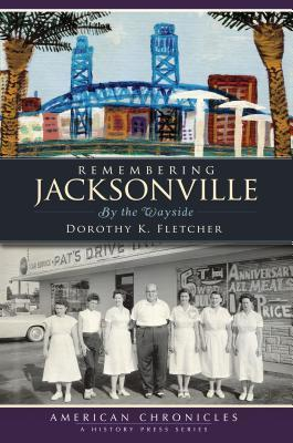 remembering-jacksonville-by-the-wayside