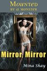 Mounted by a Monster: Mirror, Mirror