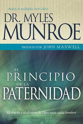 El Principio de la Paternidad: La Prioridad, Posicion y Funcion Que Ejerce el Varon