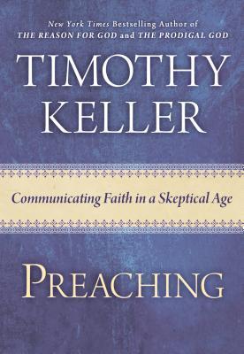 Preaching by Timothy J. Keller