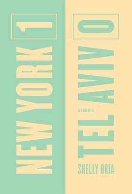 New York 1, Tel Aviv 0: Stories