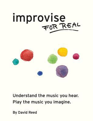 improvise-for-real-the-complete-method-for-all-instruments