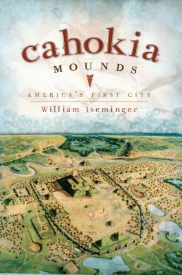 Cahokia Mounds: America's First City