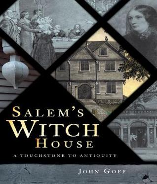Salem's Witch House: A Touchstone to Antiquity