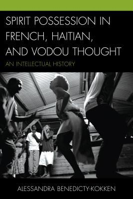 spirit-possession-in-french-haitian-and-vodou-thought-an-intellectual-history