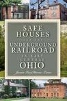 Safe Houses and the Underground Railraod in East Central Ohio