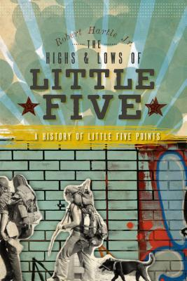the-highs-lows-of-little-five-a-history-of-little-five-points