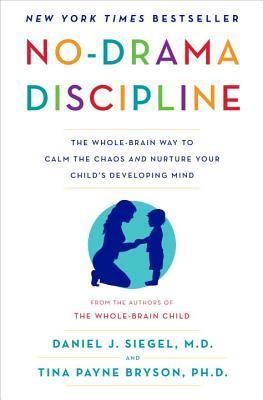 No-Drama Discipline - Dan Siegel, Tina Bryson