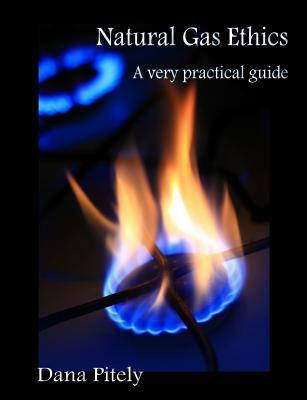 Natural Gas Ethics: A Very Practical Guide