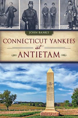 Connecticut Yankees at Antietam