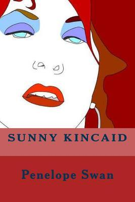 Sunny Kincaid by Penelope Kahler Swan