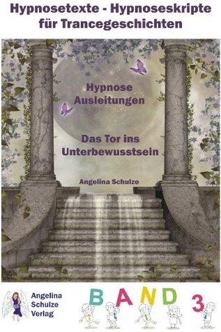 Hypnosetexte - Hypnoseskripte für Trancegeschichten - Hypnose Ausleitungen