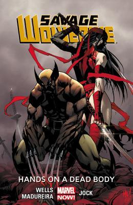 Savage Wolverine Volume 2: Hands on a Dead Body (Marvel Now)