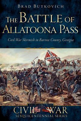 The Battle of Allatoona Pass: Civil War Skirmish in Bartow County, Georgia