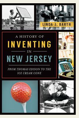 a-history-of-inventing-in-new-jersey-from-thomas-edison-to-the-ice-cream-cone