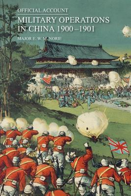Official Account of the Military Operations in China 1900-1901