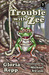 Trouble with Zee (Tales of Friendship Bog, #6)