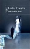 Pantallas de plata by Carlos Fuentes