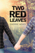 Two Red Leaves (Young Love'...