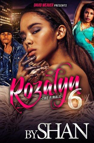 Rozalyn 6: The Finale