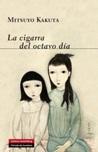 La cigarra del octavo día by Mitsuyo Kakuta
