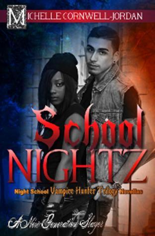 School Nightz by Michelle Cornwell-Jordan