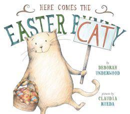 Here Comes the Easter Cat by Deborah Underwood