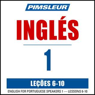 Pimsleur English for Spanish Speakers Level 1 Lessons  6-10: Learn to Speak and Understand English as a Second Language with Pimsleur Language Programs
