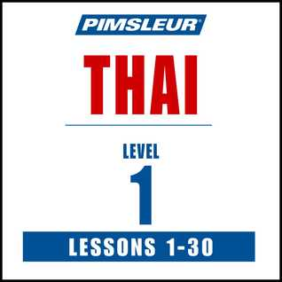 Pimsleur Thai Level 1 MP3: Learn to Speak and Understand Thai with Pimsleur Language Programs