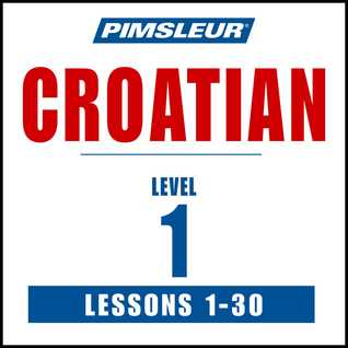 Pimsleur Croatian Level 1 MP3: Learn to Speak and Understand Croatian with Pimsleur Language Programs