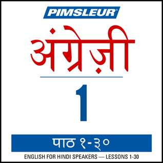 Pimsleur English for Hindi Speakers Level 1: Learn to Speak and Understand English as a Second Language with Pimsleur Language Programs