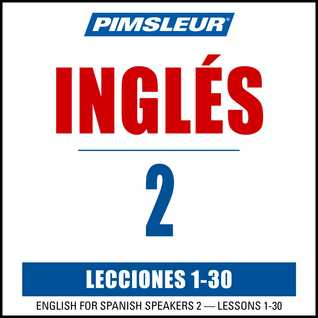 Pimsleur English for Spanish Speakers Level 2: Learn to Speak and Understand English as a Second Language with Pimsleur Language Programs