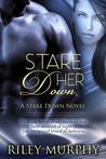 Stare Her Down (Stare Down, #2)