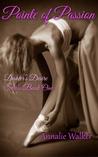 Pointe of Passion (Dancer's Desire, #1)