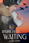Right Here Waiting by K.E. Belledonne